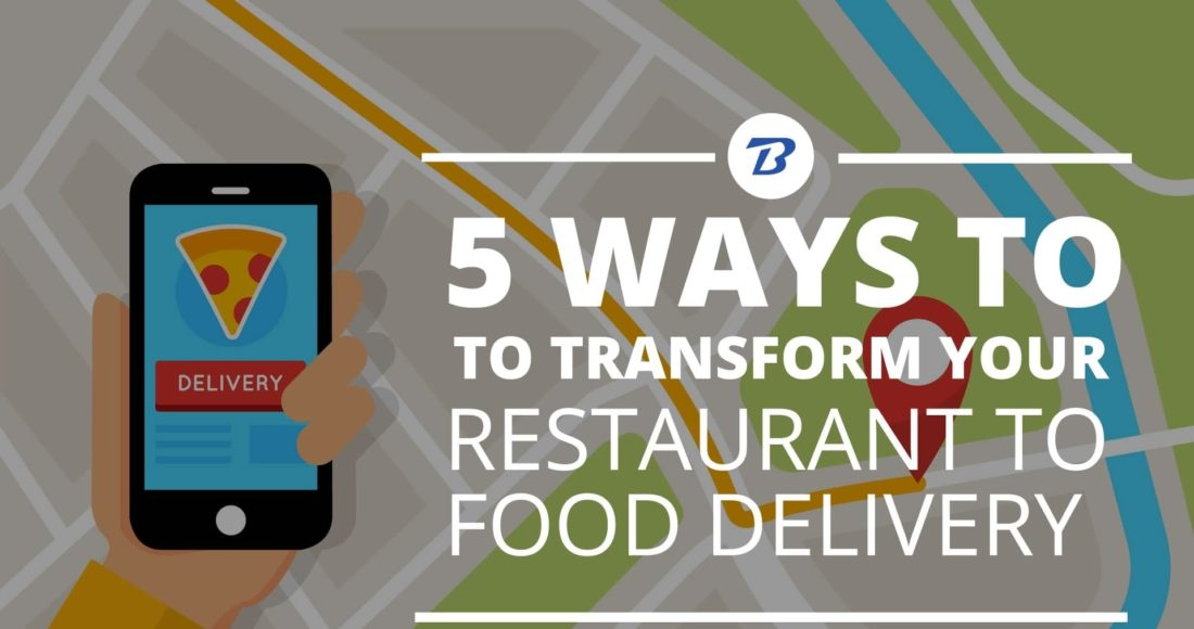 5 ways to transform your restaurant to food delivery